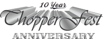 We are celebrating our 10th anniversary of Chopperfest - August 20, 2016