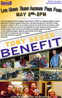 Tony Seger Benefit May 2, 2015 – 2pm Live Music – Silent Auctions – Free Food Loving Husband, Father, Grandfather  Come out and show your support!! Stay tuned - We will be announcing raffles soon!!